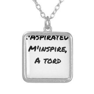 The VACUUM CLEANER INSPIRES to Me Wrongly - Word Silver Plated Necklace