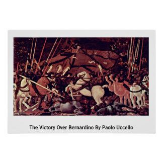 The Victory Over Bernardino By Paolo Uccello Poster