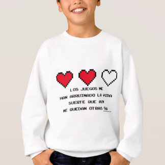 The video-games have ruined my life sweatshirt