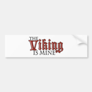 The Viking is Mine Bumper Sticker