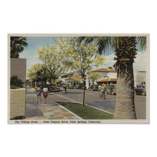 The Village Street, Palm Canyon Drive Posters