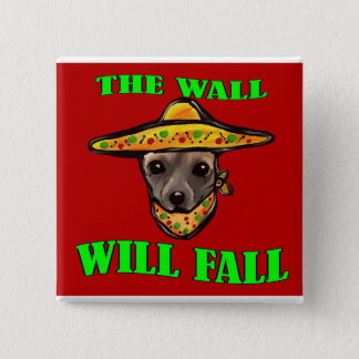 THE WALL WILL FALL 15 CM SQUARE BADGE