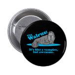 The Walrus Vampire 6 Cm Round Badge