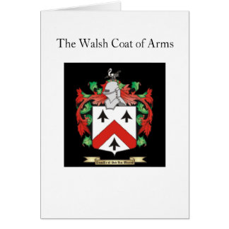 The Walsh coat of arms Card