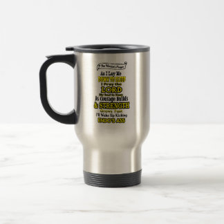 The Warrior's Prayer...Endometriosis Travel Mug