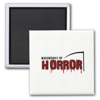 The Waxworks of Horror Magnet