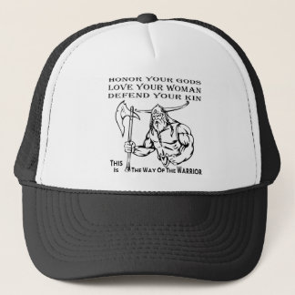 The Way Of The Warrior Honor Your Gods, Love Your Trucker Hat