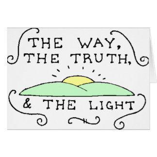 The Way The Truth The Light Card