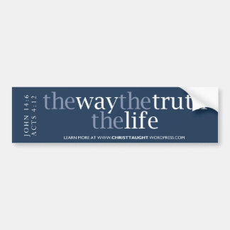 The Way, Truth, and Life Bumper Sticker