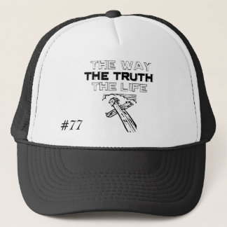 The-Way-Truth-And-Life Hat, #77 - Customized Trucker Hat