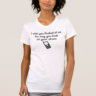 The way you look at your phone t-shirt