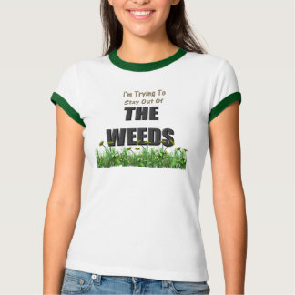The Weeds T-Shirt