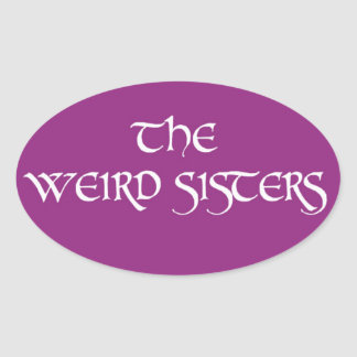 The Weird Sisters Oval Sticker