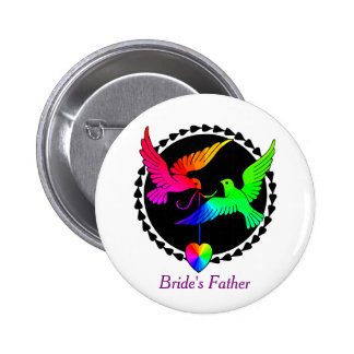 The Whole of the Rainbow Lesbian Bride's Father 6 Cm Round Badge