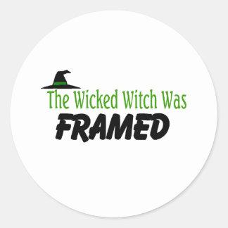 The Wicked Witch Was Framed Round Sticker