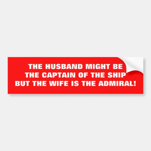 THE WIFE IS THE ADMIRAL BUMPER STICKER