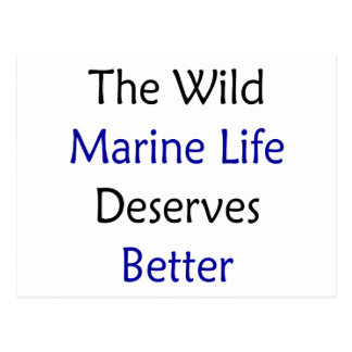 The Wild Marine Life Deserves Better Post Cards
