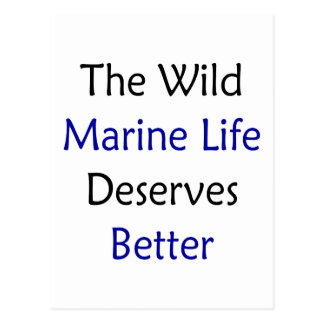 The Wild Marine Life Deserves Better Postcard