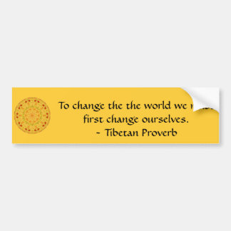 The wisdom of Tibet  PROVERB Bumper Sticker