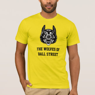 The Wolves of Ball Street- Colored T-Shirt