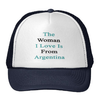 The Woman I Love Is From Argentina Trucker Hat