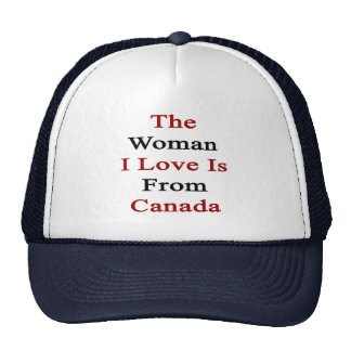 The Woman I Love Is From Canada Mesh Hats
