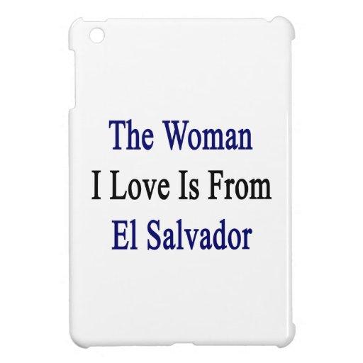 The Woman I Love Is From El Salvador iPad Mini Case