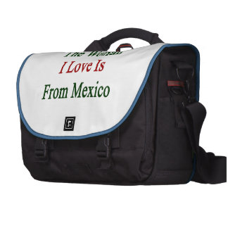 The Woman I Love Is From Mexico Laptop Messenger Bag