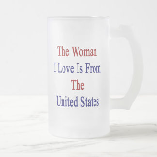The Woman I Love Is From The United States Mugs