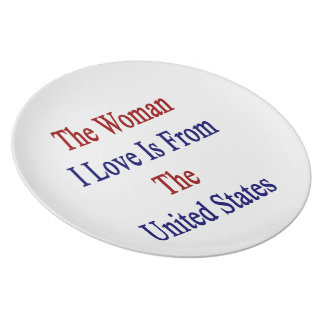 The Woman I Love Is From The United States Party Plate
