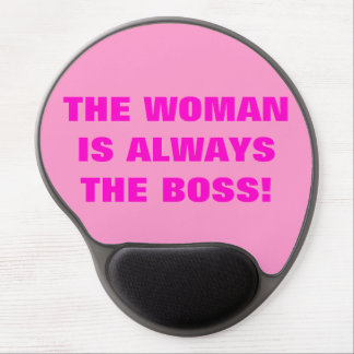 THE WOMAN IS ALWAYS THE BOSS! GEL MOUSE PAD