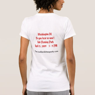 The Woodlands Tea Party T Shirts