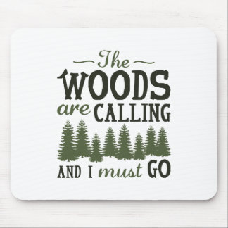 The Woods Are Calling Mouse Pad