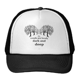 The woods are lovely, dark and deep trucker hat