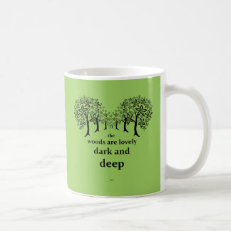 The woods are lovely, dark and deep mugs