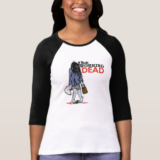 The Working Dead - Girl T-Shirt