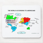 The World According to Americans Mouse Pads