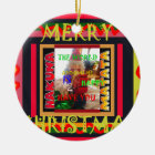 The world around Me is happy to Have You colours Ceramic Ornament