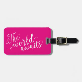 The World Awaits in Hot Pink | Luggage Tag