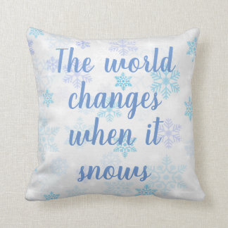 The World Changes When It Snows /Snowflake pattern Cushion