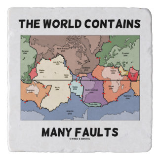 The World Contains Many Faults Earthquake Humor Trivets