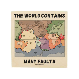 The World Contains Many Faults Plate Tectonics Wood Print