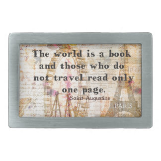 The world is a book and those who do not travel belt buckle