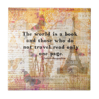 The world is a book and those who do not travel small square tile