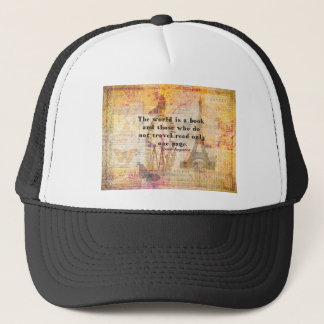 The world is a book and those who do not travel trucker hat