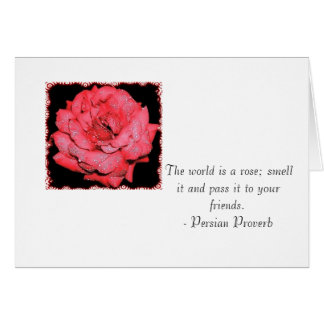The world is a rose; smell it and pass it ... card