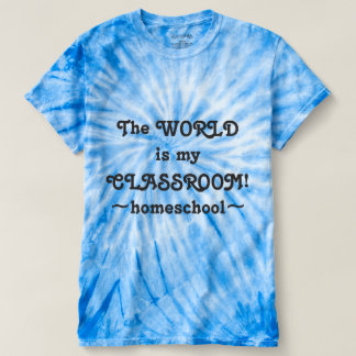 The World is My Classroom! T-Shirt
