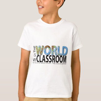 The World is My Classroom T-Shirt