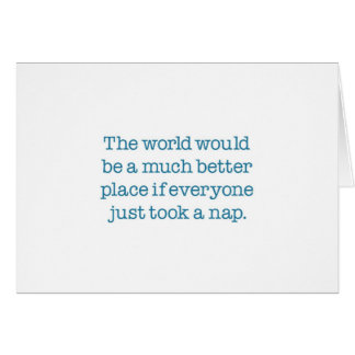 The World Needs A Nap Card