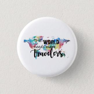 The world needs more travelers 3 cm round badge